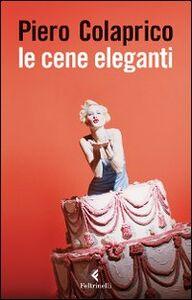 Foto Cover di Le cene eleganti, Libro di Piero Colaprico, edito da Feltrinelli