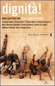 Libro Dignità! Nove scrittori per Medici senza frontiere