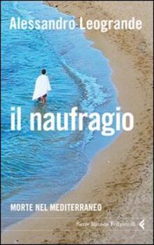 Il naufragio. Morte nel Mediterraneo - Alessandro Leogrande - copertina