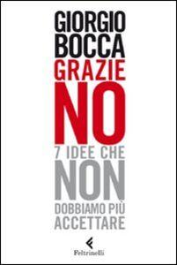 Foto Cover di Grazie no. 7 idee che non dobbiamo più accettare, Libro di Giorgio Bocca, edito da Feltrinelli