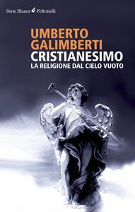 Cristianesimo. La religione dal cielo vuoto - Umberto Galimberti - copertina