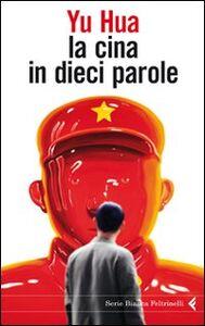 Libro La Cina in dieci parole Hua Yu