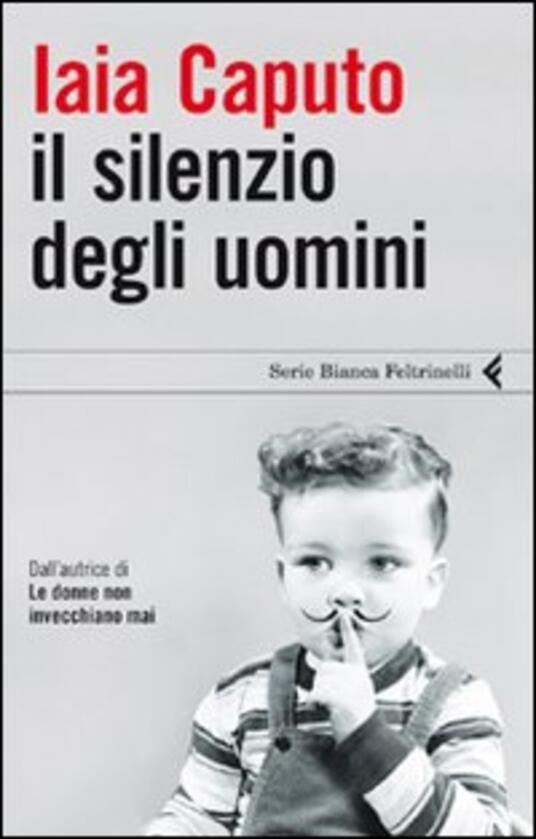 Il silenzio degli uomini - Iaia Caputo - copertina