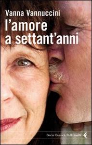 Libro L' amore a settant'anni Vanna Vannuccini