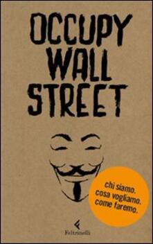 Amatigota.it Occupy Wall Street. Chi siamo. Cosa vogliamo. Come faremo Image