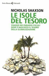 Le isole del tesoro. Viaggio nei paradisi fiscali dove è nascosto il tesoro della globalizzazione - Nicholas Shaxson - copertina