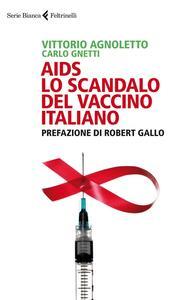 AIDS: lo scandalo del vaccino italiano - Vittorio Agnoletto,Carlo Gnetti - copertina