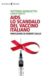 AIDS: lo scandalo del vaccino italiano
