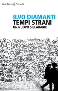 Foto Cover di Tempi strani. Un nuovo sillabario, Libro di Ilvo Diamanti, edito da Feltrinelli