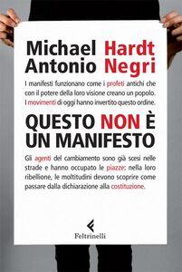 Foto Cover di Questo non è un Manifesto, Libro di Michael Hardt,Antonio Negri, edito da Feltrinelli