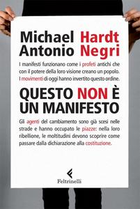 Libro Questo non è un Manifesto Michael Hardt , Antonio Negri