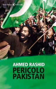 Libro Pericolo Pakistan Ahmed Rashid