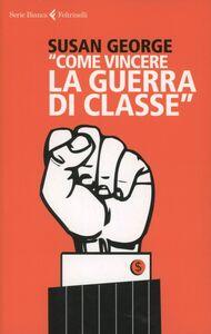 Libro «Come vincere la guerra di classe» Susan George