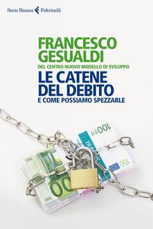 Premioquesti.it Le catene del debito. E come possiamo spezzarle Image