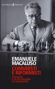 Libro Comunisti e riformisti. Togliatti e la via italiana al socialismo Emanuele Macaluso