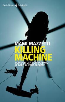 Camfeed.it Killing machine. Come gli Usa combattono le loro guerre segrete Image