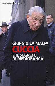 Libro Cuccia e il segreto di Mediobanca Giorgio La Malfa