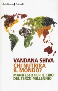 Libro Chi nutrirà il mondo? Manifesto per il cibo del terzo millennio Vandana Shiva