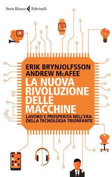 Squillogame.it La nuova rivoluzione delle macchine. Lavoro e prosperità nell'era della tecnologia trionfante Image