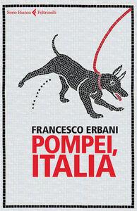 Libro Pompei, Italia Francesco Erbani