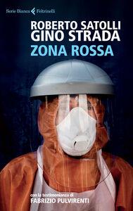 Foto Cover di Zona rossa, Libro di Roberto Satolli,Gino Strada, edito da Feltrinelli