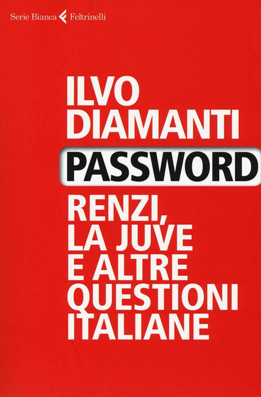 Password. Renzi, la Juve e ...