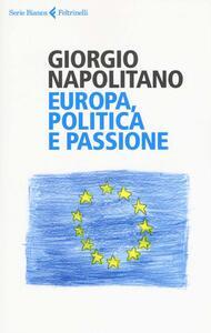 Europa, politica e passione - Giorgio Napolitano - copertina
