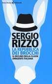 Libro La repubblica dei brocchi. Il declino della classe dirigente italiana Sergio Rizzo