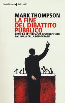 Warholgenova.it La fine del dibattito pubblico. Come la retorica sta distruggendo la lingua della democrazia Image