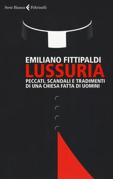 Equilibrifestival.it Lussuria. Peccati, scandali e tradimenti di una Chiesa fatta di uomini Image