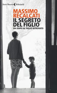 Il segreto del figlio. Da Edipo al figlio ritrovato.pdf