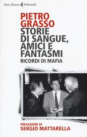 Copertina  Storie di sangue, amici e fantasmi : ricordi di mafia
