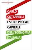 Libro I sette peccati capitali dell'economia italiana Carlo Cottarelli