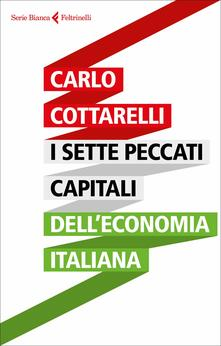 I sette peccati capitali dell'economia italiana - Carlo Cottarelli - copertina