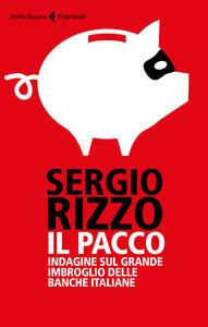 Il pacco. Indagine sul grande imbroglio delle banche italiane - Sergio Rizzo - copertina