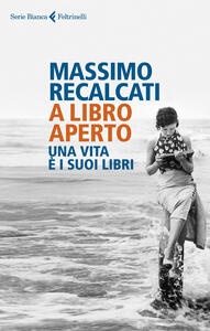 A libro aperto. Una vita è i suoi libri - Massimo Recalcati - copertina