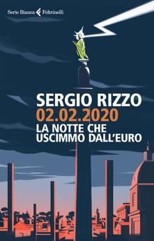 02.02.2020. La notte che uscimmo dall'euro - Sergio Rizzo - copertina