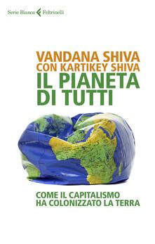 Il pianeta di tutti. Come il capitalismo ha colonizzato la Terra.pdf