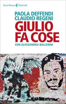 Giulio fa cose - Paola Deffendi,Claudio Regeni,Alessandra Ballerini - copertina
