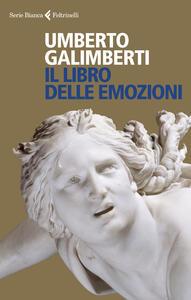 Libro Il libro delle emozioni Umberto Galimberti