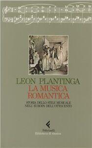 Foto Cover di La musica romantica. Storia dello stile musicale nell'Europa dell'Ottocento, Libro di Leon Plantinga, edito da Feltrinelli