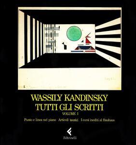 Tutti gli scritti. Vol. 1: Punto e linea nel pianoArticoli teoriciI corsi inediti al Bauhaus.