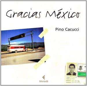 Libro Gracias Mexico Pino Cacucci