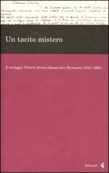 Voluntariadobaleares2014.es Un tacito mistero. Il carteggio Vittorio Sereni-Alessandro Parronchi (1941-1982) Image