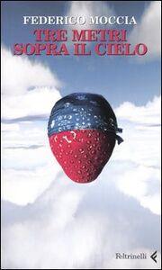 Libro Tre metri sopra il cielo. Ediz. originale Federico Moccia