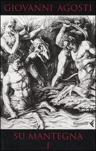 Foto Cover di Su Mantegna. Vol. 1, Libro di Giovanni Agosti, edito da Feltrinelli