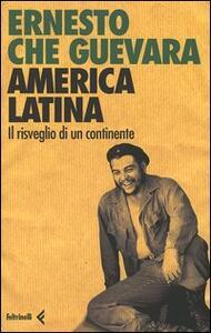 America latina. Il risveglio di un continente - Ernesto Guevara - copertina