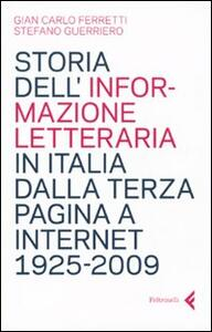 Storia dell'informazione letteraria in Italia dalla terza pagina a internet. 1925-2009
