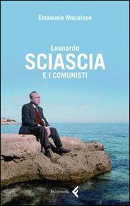 Libro Leonardo Sciascia e i comunisti Emanuele Macaluso