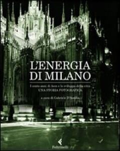 L' energia di Milano. I cento anni di Aem e lo sviluppo della città. Una storia fotografica - copertina